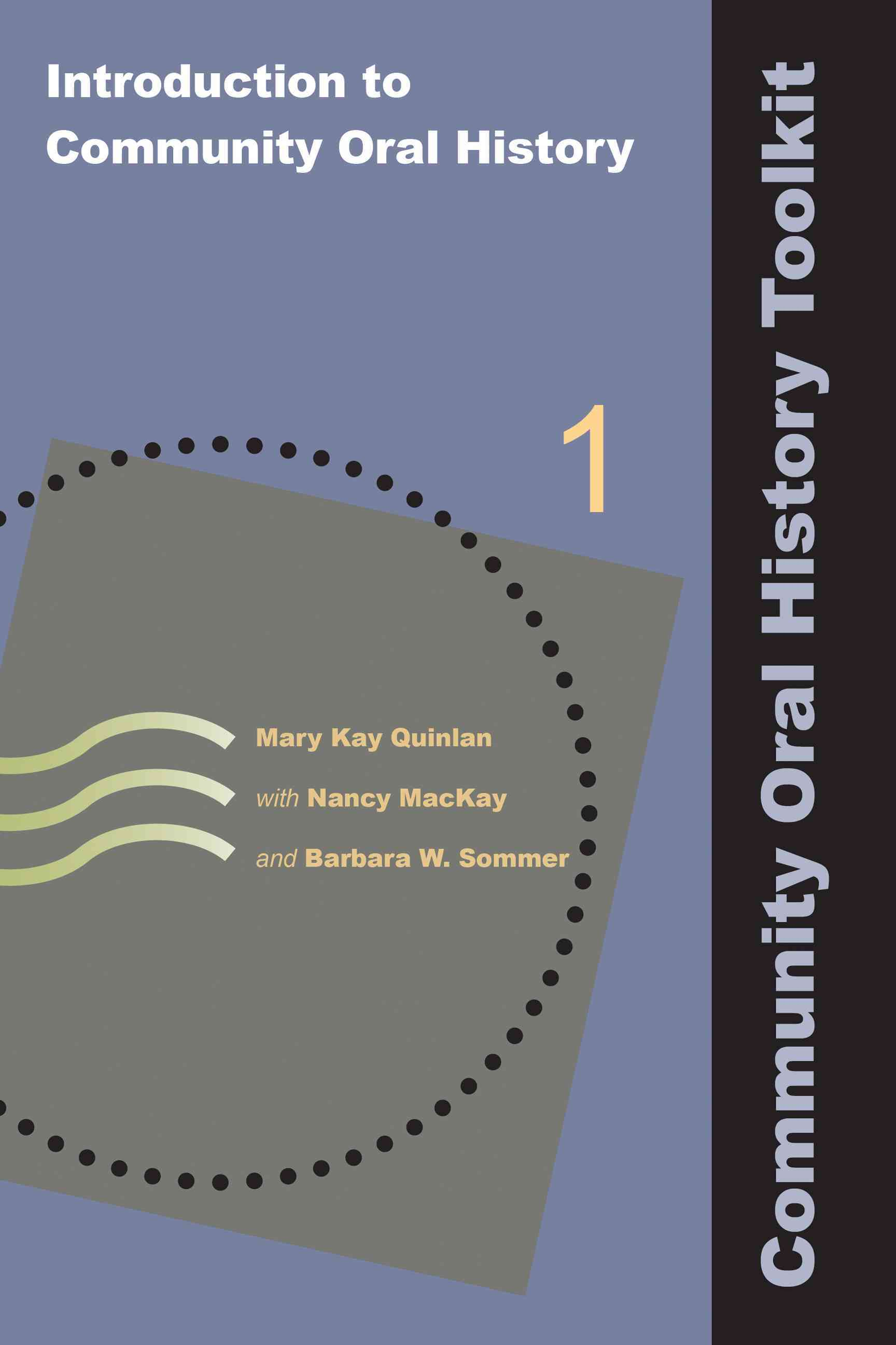 Introduction to Community Oral History By Quinlan, Mary Kay/ MacKay, Nancy/ Sommer, Barbara W.